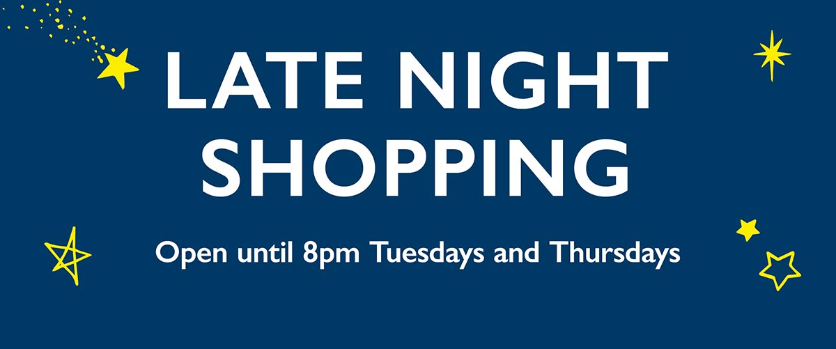 Until 10th December. Our late evenings & weekday mornings are likely to be a quieter time to shop.
